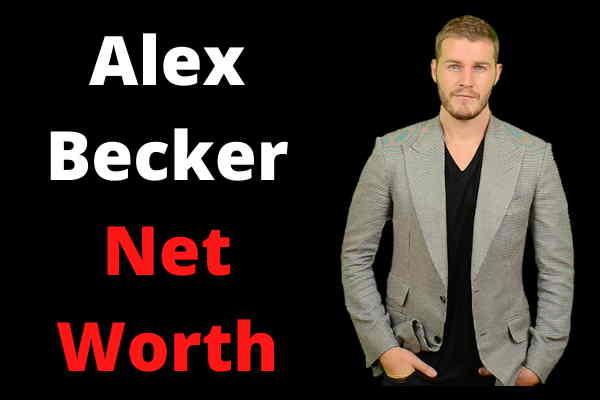 Alex Becker Net Worth