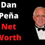 Dan Pena Net Worth 2021 Age,Height,Life Story