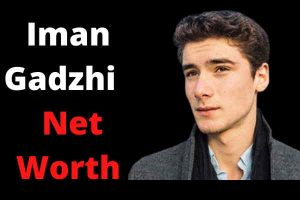 Iman Gadzhi Net Worth