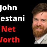 John Crestani Net Worth 2021 Age,Height,Wealth