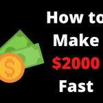 How To Make $2000 Fast In A Week?