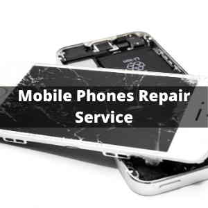 Mobile Phones Repair Service